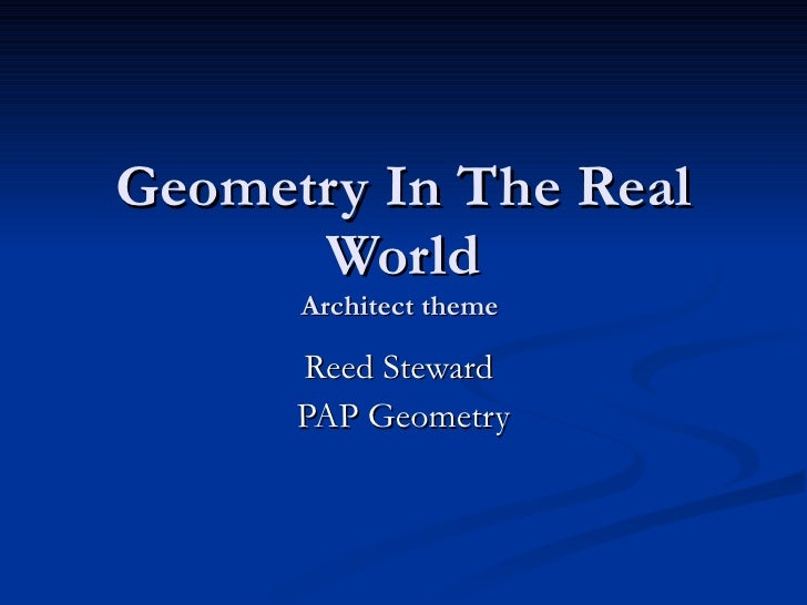 Geometry In The Real World Architect theme  Reed Steward  PAP Geometry