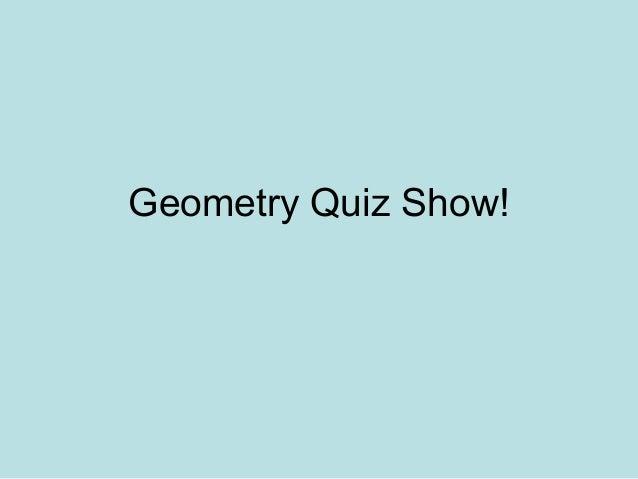 Geometry Quiz Show!