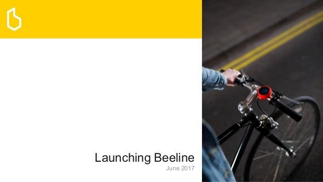 Launching Beeline June 2017