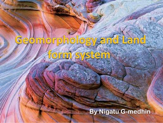 """Meaning and Scope of Geomorphology• What is Geomorphology?• Derived from a Greek word """"geo"""" which is earth and """"Morpho"""" wh..."""
