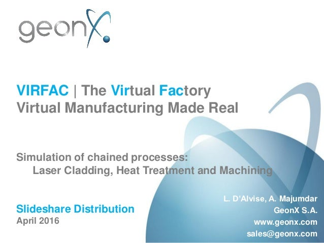 VIRFAC | The Virtual Factory Virtual Manufacturing Made Real Simulation of chained processes: Laser Cladding, Heat Treatme...