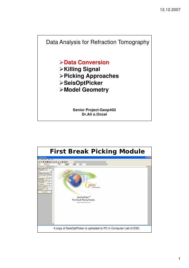 12.12.2007Data Analysis for Refraction Tomography         Data Conversion         Killing Signal         Picking Approache...