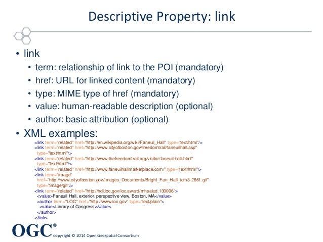 OGC ® copyright © 2014 Open Geospatial Consortium Descriptive Property: link • link • term: relationship of link to the PO...