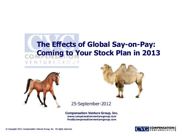 The Effects of Global Say-on-Pay:                                 Coming to Your Stock Plan in 2013                       ...