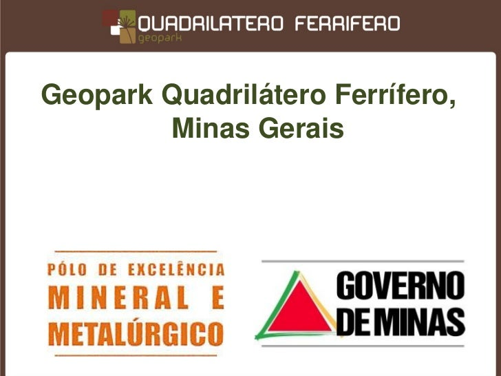 Geopark Quadrilátero Ferrífero,        Minas Gerais