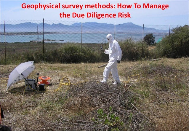 Geophysical survey methods: How To Manage the Due Diligence Risk
