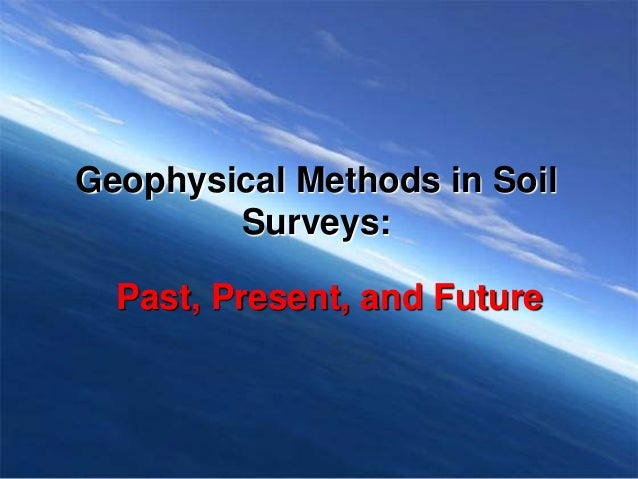 Geophysical Methods in Soil Surveys: Past, Present, and Future