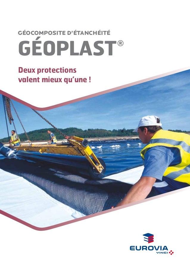 Géocomposite d'étanchéité  GÉOPLAST  ®  Deux protections  valent mieux qu'une !
