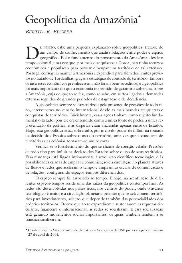 ESTUDOS AVANÇADOS 19 (53), 2005 71 E INÍCIO, cabe uma pequena explanação sobre geopolítica: trata-se de um campo de conhec...