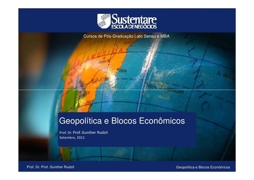 Cursos de Pós-Graduação Lato Sensu e MBA                    Geopolítica e Blocos Econômicos                    Prof. Dr. P...