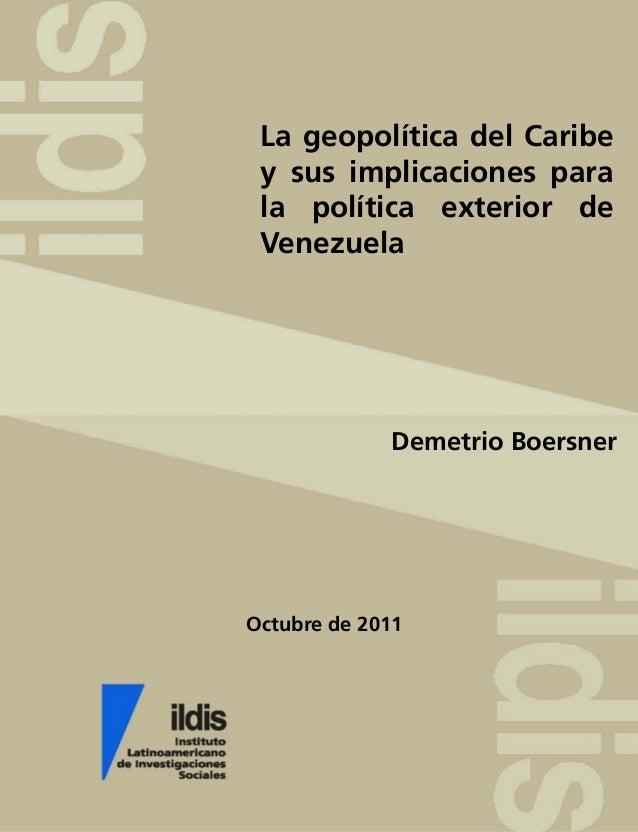 Octubre de 2011La geopolítica del Caribey sus implicaciones parala política exterior deVenezuelaDemetrio Boersner