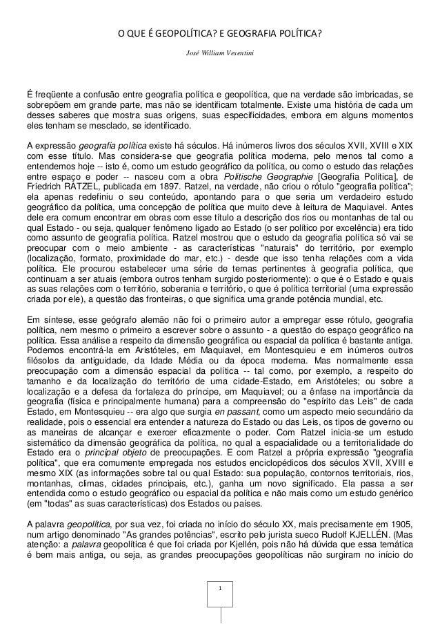 O QUE É GEOPOLÍTICA? E GEOGRAFIA POLÍTICA?                                          José William VesentiniÉ freqüente a co...