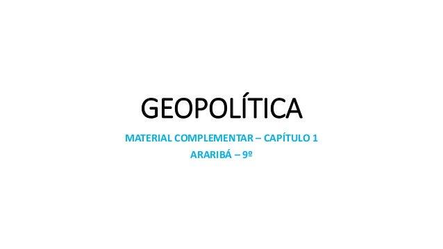 GEOPOLÍTICA MATERIAL COMPLEMENTAR – CAPÍTULO 1 ARARIBÁ – 9º