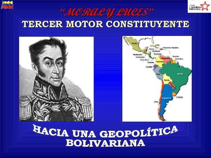 """"""" MORAL Y LUCES"""" TERCER MOTOR CONSTITUYENTE HACIA UNA GEOPOLÍTICA BOLIVARIANA"""