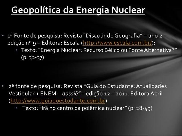"""• 1ª Fonte de pesquisa: Revista """"Discutindo Geografia"""" – ano 2 – edição nº 9 – Editora: Escala (http://www.escala.com.br/)..."""