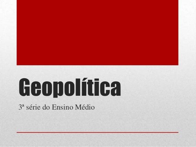 Geopolítica 3ª série do Ensino Médio