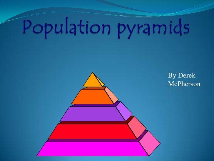 Population pyramids<br />By Derek McPherson<br />