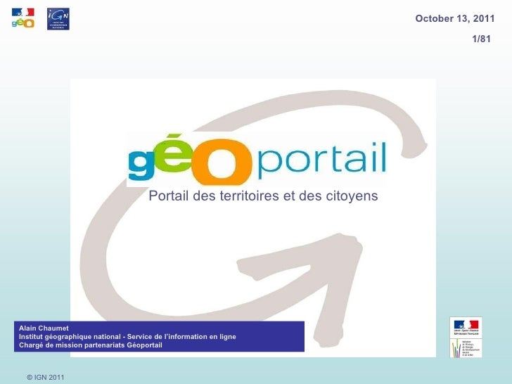 <ul><li>Portail des territoires et des citoyens </li></ul>Alain Chaumet Institut géographique national - Service de l'info...