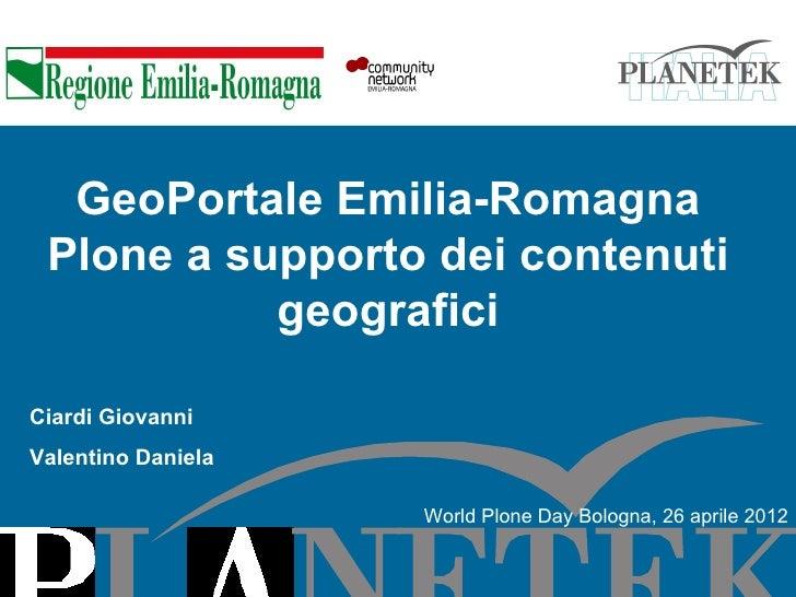 GeoPortale Emilia-Romagna Plone a supporto dei contenuti           geograficiCiardi GiovanniValentino Daniela             ...