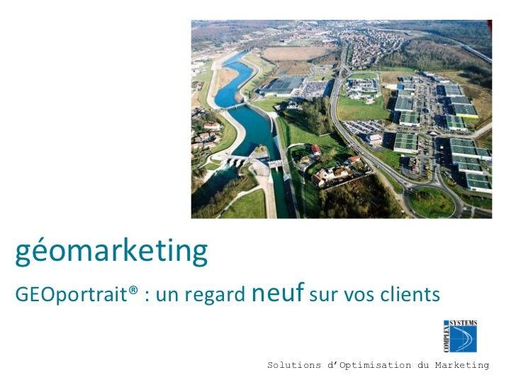 géomarketing   GEOportrait® : un regard  neuf  sur vos clients