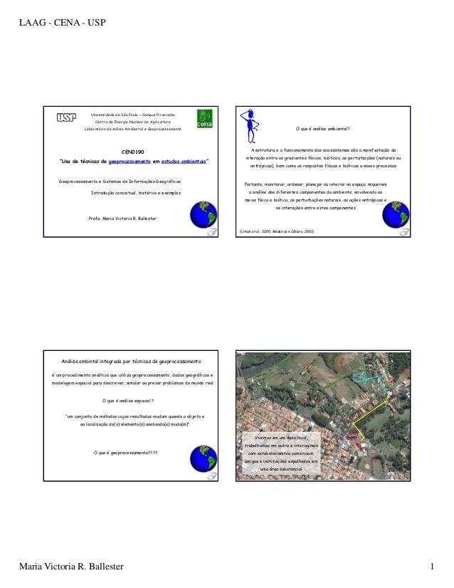 LAAG - CENA - USP Maria Victoria R. Ballester 1 Geoprocessamento e Sistemas de Informações Geográficas Universidade de São...