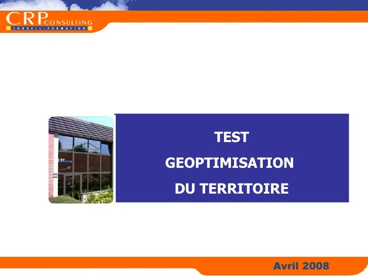 TEST GEOPTIMISATION  DU TERRITOIRE Avril 2008