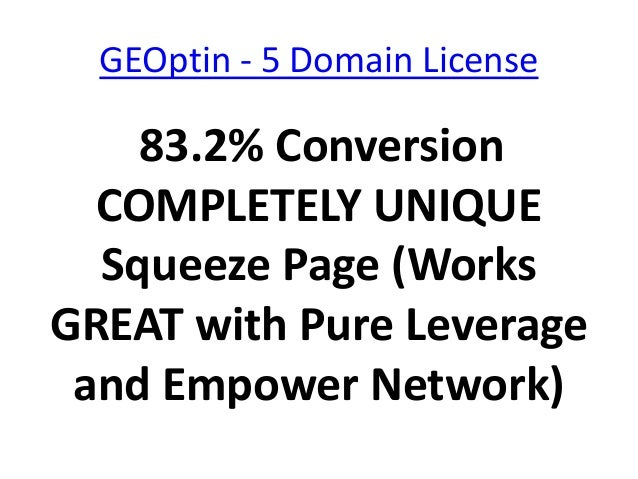 GEOptin - 5 Domain License    83.2% Conversion  COMPLETELY UNIQUE  Squeeze Page (WorksGREAT with Pure Leverage and Empower...