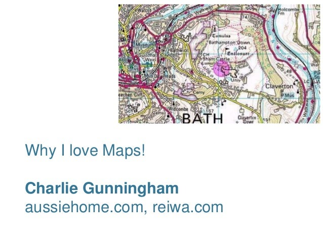 Why I love Maps!Charlie Gunninghamaussiehome.com, reiwa.com