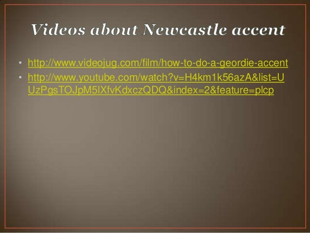 Learn the newcastle accent