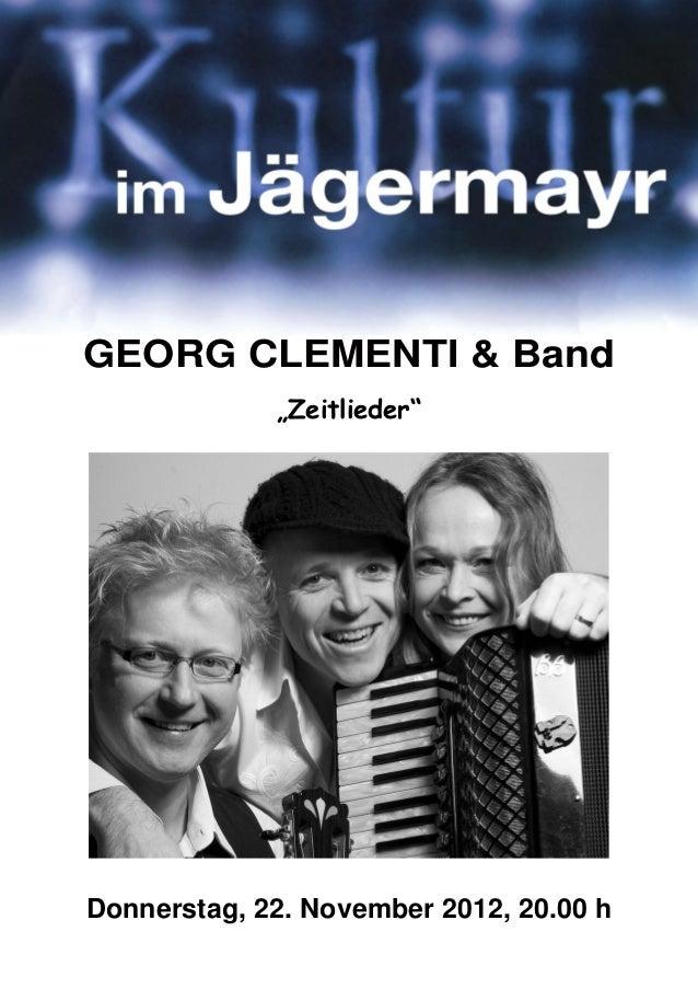 """GEORG CLEMENTI & Band             """"Zeitlieder""""Donnerstag, 22. November 2012, 20.00 h"""