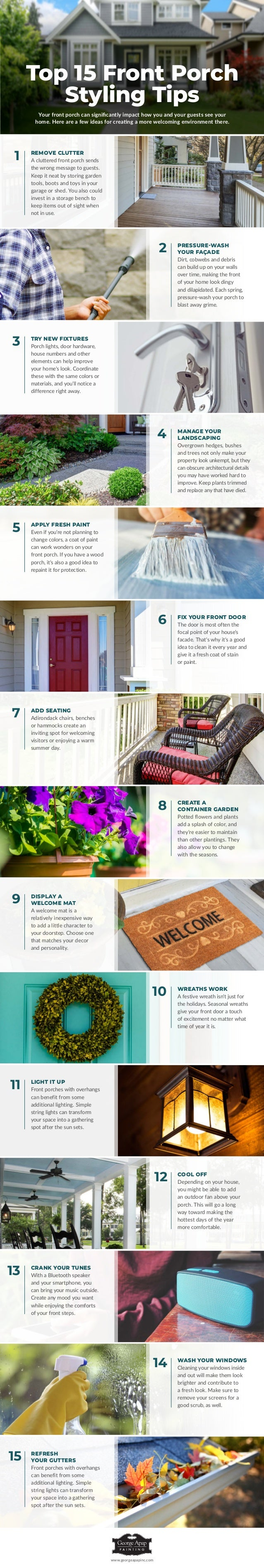 Top 15 Front Porch Styling Tips www.georgeapapinc.com Your front porch can significantly impact how you and your guests se...