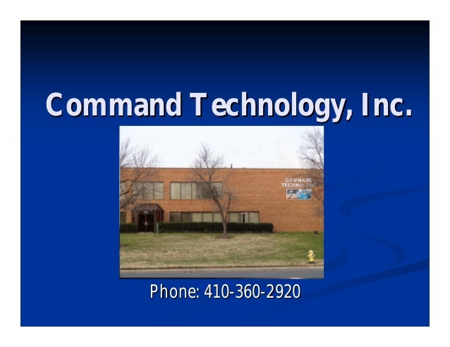 Command Technology, Inc.      Phone: 410-360-2920
