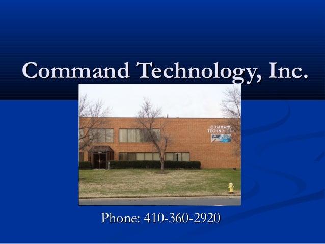 Command Technology, Inc.      Phone: 410-360-2920