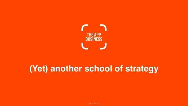 (Yet) another school of strategy © The App Business
