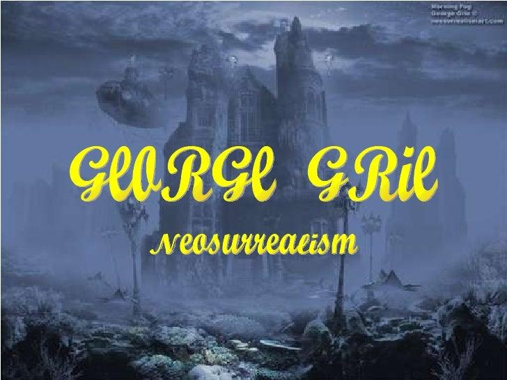 GeoRGe  GRie Neosurrealism