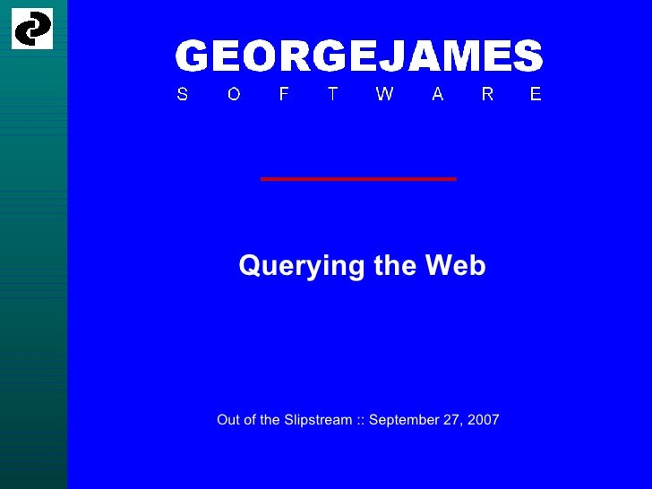 Querying the Web Out of the Slipstream :: September 27, 2007