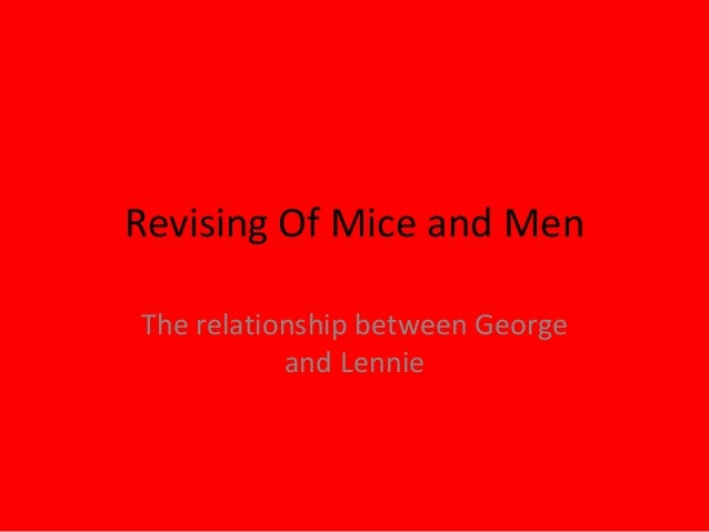 Revising Of Mice and MenThe relationship between George           and Lennie