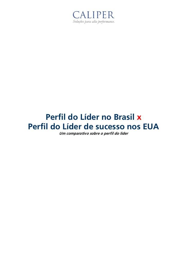 Perfil do Líder no Brasil xPerfil do Líder de sucesso nos EUA        Um comparativo sobre o perfil do líder