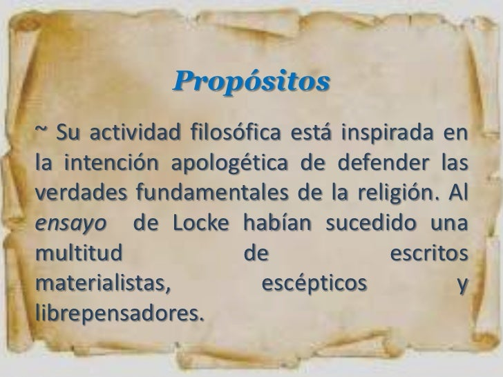 Propósitos~ Su actividad filosófica está inspirada enla intención apologética de defender lasverdades fundamentales de la ...
