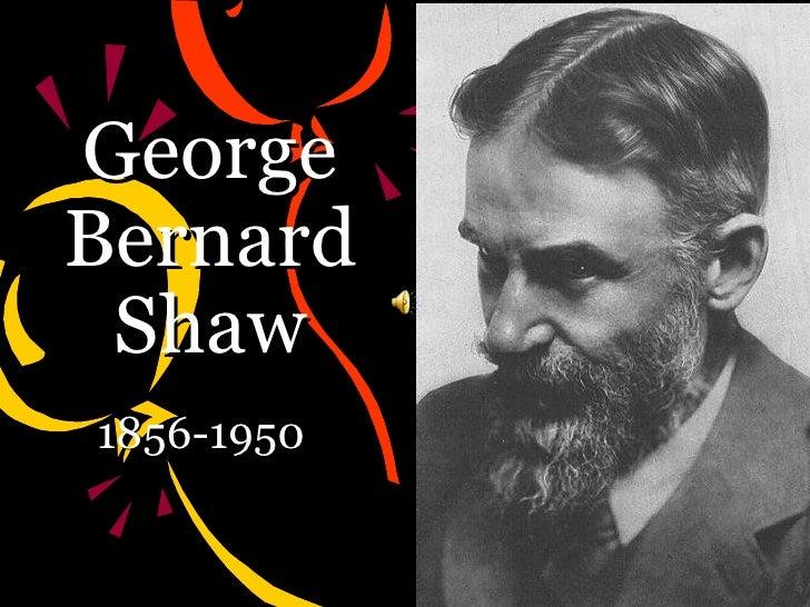 George Bernard Shaw 1856-1950