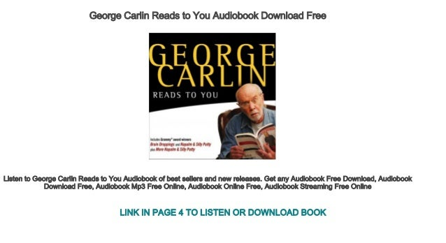Free george carlin reads to you audiobook online mp3 download.