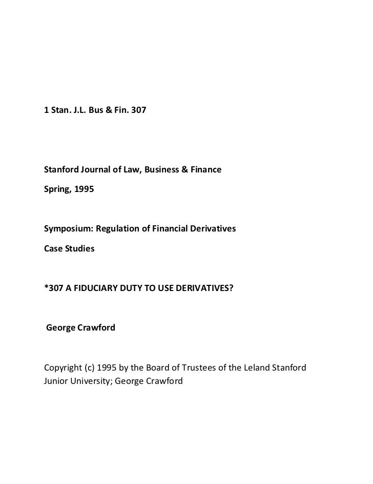1 Stan. J.L. Bus & Fin. 307Stanford Journal of Law, Business & FinanceSpring, 1995Symposium: Regulation of Financial Deriv...