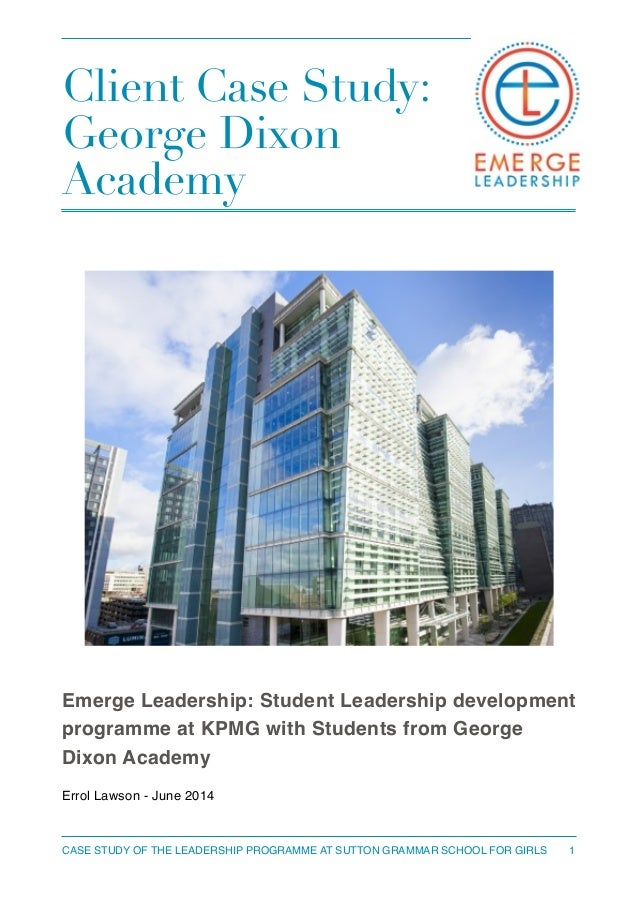 Client Case Study: George Dixon Academy ! ! Emerge Leadership: Student Leadership development programme at KPMG with Stude...
