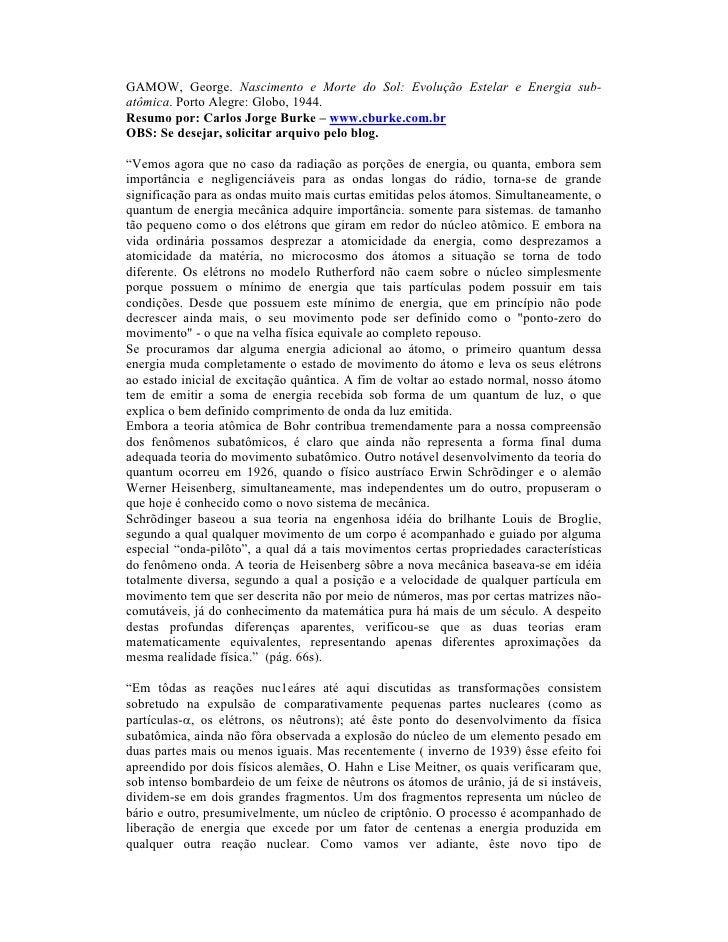 GAMOW, George. Nascimento e Morte do Sol: Evolução Estelar e Energia sub-atômica. Porto Alegre: Globo, 1944.Resumo por: Ca...