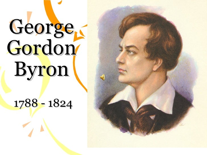 a biography of lord george gordon byron a second generation romantic poet Lord byron aka george gordon noel byron born:  english romantic poet  also that in 1905 the second lord lovelace (lord byron's grandson).