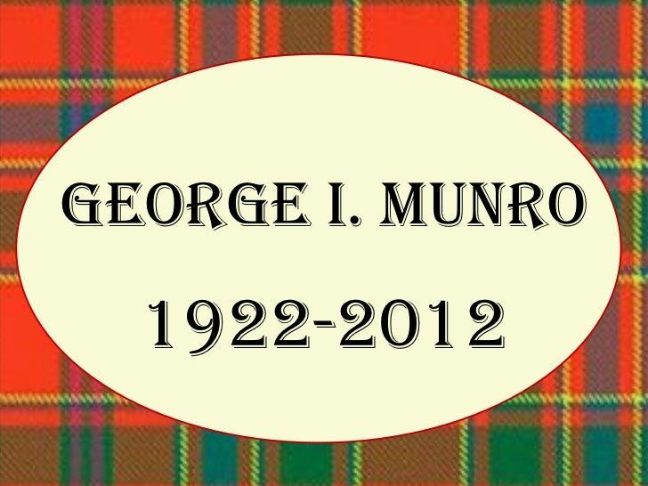 GEORGE I. MUNRO  1922-2012