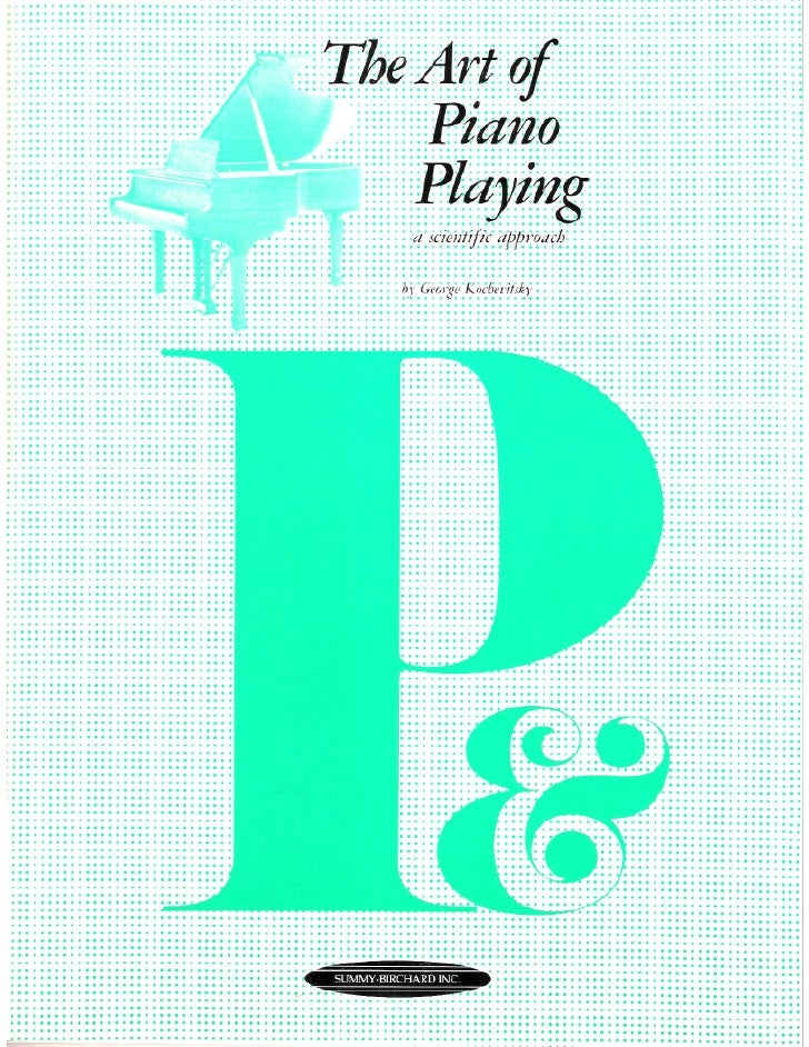 George Kochevitsky   The Art Of Piano Playing(A Scientific Approach)