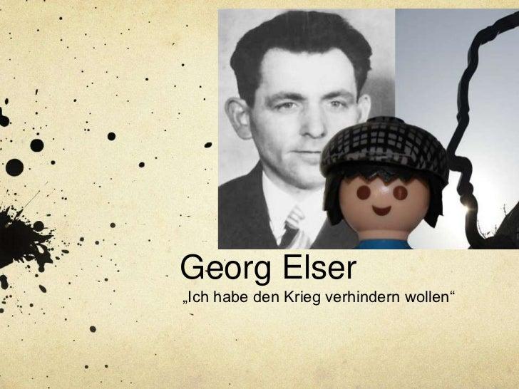 """Georg Elser""""Ich habe den Krieg verhindern wollen"""""""