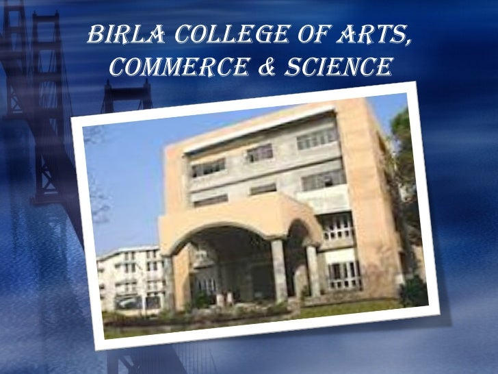 BIRLA COLLEGE OF ARTS, COMMERCE & SCIENCE