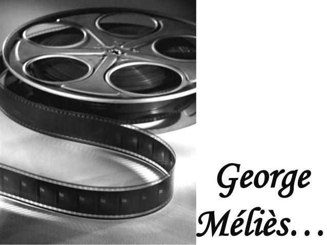 George Méliès…